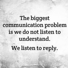 listen to understand