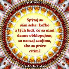 Mandala by Ambala: Potrebujeme podporujúce prostredie Development Quotes, Self Development, Diy And Crafts, Life