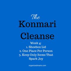 The fourth and final week of the Konmari Cleanse where we applied a few different methods that I didn't think would work that well but surprisingly did #organizedmarie