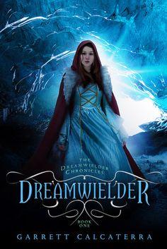 Musings of the Book-a-holic Fairies, Inc.: BOOK BLITZ: DREAMWIELDER by GARRETT CALCATERRA + EXCERPT