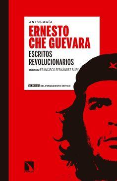 Escritos revolucionarios : antología / Ernesto Che Guevara ; edición de Francisco Fernández Buey http://fama.us.es/record=b2725011~S5*spi