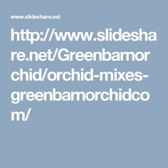 Find the latest collection of orchid mixes from Green Barn Orchid Supplies, we are providing you a better quality of orchid potting, For more info call at 561-499-2810 and email in sales@greenbarnorchid.com. http://shop.greenbarnorchid.com/category.sc?categoryId=2