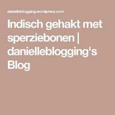 Indisch gehakt met sperziebonen | danielleblogging's Blog