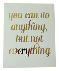 Look at this Gold Foil 'Anything, Not Everything' Print on #zulily today!