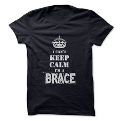 I'm a BRACE T-Shirts, Hoodies. GET IT ==► https://www.sunfrog.com/Funny/Im-a-BRACE.html?id=41382
