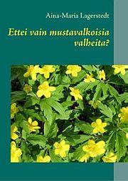 lataa / download ETTEI VAIN MUSTAVALKOISIA VALHEITA? epub mobi fb2 pdf – E-kirjasto