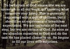 """Gracious Uncertainty"" Oswald Chambers"