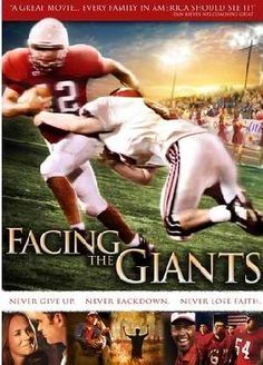 Facing the Giants / I love this movie.  NOTHING is impossible with God!!! Face your giants!!!! :)