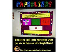 Google Slides:  Is the Future Paperless? Are you unsure how to go paperless?  What are the possibilities of a paperless classroom?  Come read about how I've created some math resources for my third graders to use in our 1:1 Chrome Book classroom.    Come check it out!