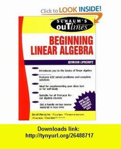 Schaums Outline of Beginning Linear Algebra (9780070380370) Seymour Lipschutz , ISBN-10: 0070380376  , ISBN-13: 978-0070380370 ,  , tutorials , pdf , ebook , torrent , downloads , rapidshare , filesonic , hotfile , megaupload , fileserve