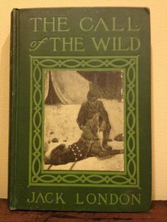 want-1903 Antique copy, Jack London's 'The Call of the Wild' - one of the first editions, in beautiful condition