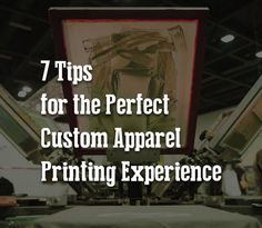 Promotionally Yours: 7 Tips for the Perfect Custom Apparel Printing Exp...