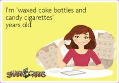 Waxed coke bottles and candy cigarettes