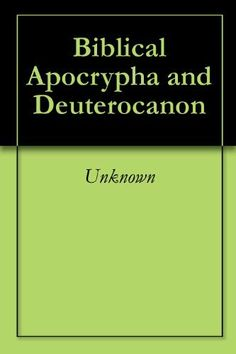 Biblical Apocrypha and Deuterocanon by Unknown. $0.99. 471 pages