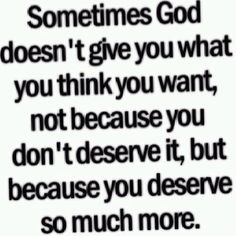 I love God so much. I appreciate these words and am so glad that He loves me enough to give me what will benefit me most, even if I can't see it.