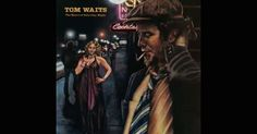 """Tom Waits - Rewind: """"Looking for the Heart of Saturday Night"""""""