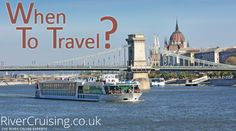 River Cruising | When To Travel?