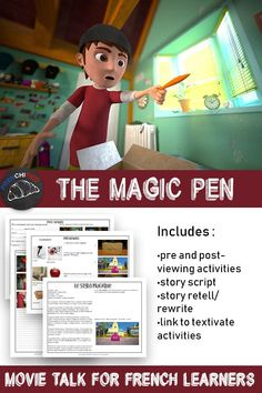 The Magic Pen - movie talk for French learners High School French, French Class, French Movies, French Stuff, French Teacher, Teaching French, Story Retell, Movie Talk, Pre And Post