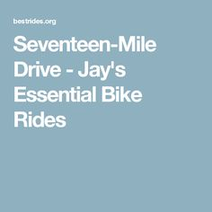 Seventeen-Mile Drive - Jay's Essential Bike Rides