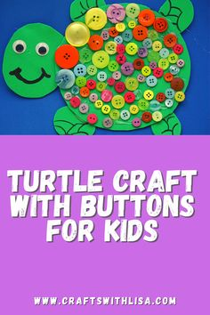 This turtle craft is a great activity for kids with buttons. A few googly eyes and buttons are all that is needed to make this come to life! Button Crafts For Kids, Turtle Crafts, Ocean Crafts, Googly Eyes, Creative Kids, Your Child, Activities For Kids, Lisa, Arts And Crafts