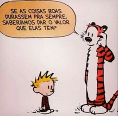 Calvin e Hobbes Calvin E Hobbes, Images And Words, Just Smile, More Than Words, Enough Is Enough, Good Advice, Cute Quotes, Word Art, Comic Strips