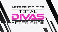 Total Divas Season 4 Episode 1 Review & After Show | AfterBuzz TV