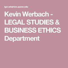 Kevin Werbach - LEGAL STUDIES & BUSINESS ETHICS Department