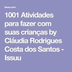 1001 Atividades para fazer com suas crianças by Cláudia Rodrigues Costa dos Santos - Issuu