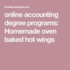 online accounting degree programs: Homemade oven baked hot wings