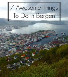 7 Awesome Things To Do In Bergen, Norway, from fjord cruising to mountain climbing to delicious eating - Two Feet, One World