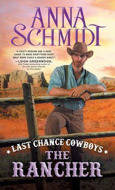 LAST CHANCE COWBOYS THE RANCHER By Anna Schmidt Freshfiction