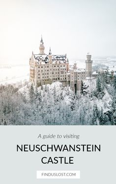 A guide to visiting Neuschwanstein Castle in Bavaria Germany
