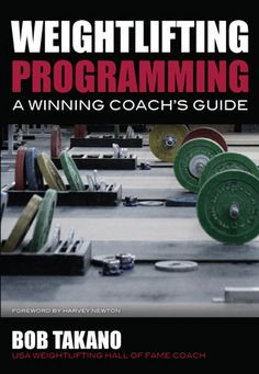 Weightlifting Programming: A Winning Coach's Guide- 4 week Beginner's Olympic Lifting Training Program