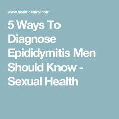 5 Ways To Diagnose Epididymitis Men Should Know - Sexual Health