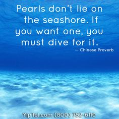 """#Pearls don't lie on the #seashore. If you want one, you must dive for it.""— Chinese #Proverb #motivationmonday  #motivation #motivational #gogetit #hardwork #keepgoing #success #successful #YipTel #YiptelCompleteCommunicationSolutions #Phone #VOIP #Internet #Video #mobility #national #communication #HIPAA #HIPAAcompliant #Arizona #AZ #Utah #UT #Colorado #CO #Montana #MT #Texas #TX"