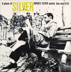 "Horace Silver: Six Pieces of Silver   Label: Blue Note 1539   12"" LP 1956   Design: Reid Miles   Photo: Francis Wolff"