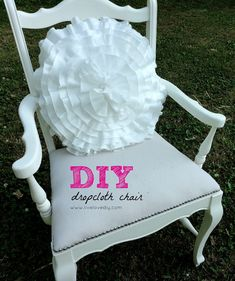 {DIY Dropcloth Chair} Upholster an old chair using a dropcloth from a home improvement store.
