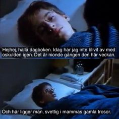 moments i svensk film och tv Fact Quotes, Movie Quotes, Life Quotes, Swedish Quotes, Teenage Rebellion, Reasons To Smile, Feel Good, Haha, Laughter
