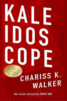 Read more about Kaleidoscope, an Award-Winning Fantasy, Thriller book by Chariss K. Science Fiction Books, Fiction And Nonfiction, Michael Lewis, Award Winning Books, Thriller Books, True Happiness, What To Read, Free Kindle Books, Book 1