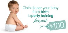 Cloth diaper your baby from birth to potty traing for just $100