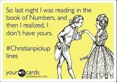 christian pick up lines are the best xD