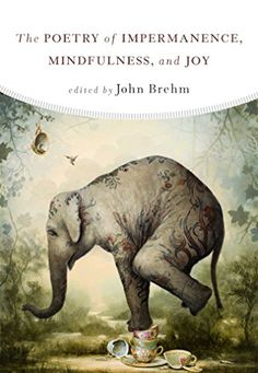 The Poetry of Impermanence Mindfulness and Joy -- Want to know more, click on the image.