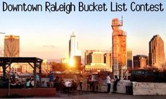 Downtown Raleigh Bucket List Contest. Whos doing it with me?