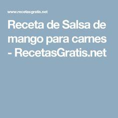 Receta de Salsa de mango para carnes - RecetasGratis.net