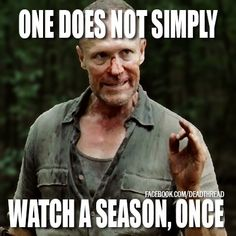 More like five times and then your favorite episodes from each season about 12.