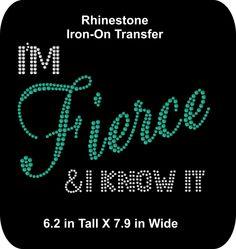 Rhinestone Bling Iron-on Transfer Applique - I m Fierce and I Know It 5818f316e2e8