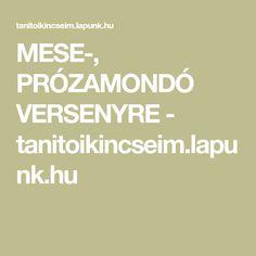 MESE-, PRÓZAMONDÓ VERSENYRE - tanitoikincseim.lapunk.hu