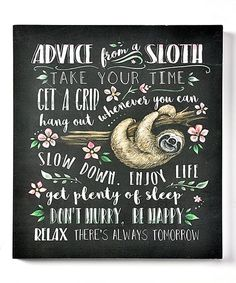 Showcase the relaxing power of taking it easy when you hang this advice from a sloth in your outdoor space. Purple Color Meaning, Best Quotes, Life Quotes, Take Your Time, Color Meanings, Advice Cards, Quote Board, Chalkboard Art, Hanging Out