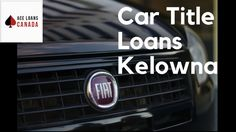 Are you looking for Car Title Loans Kelowna? You can get them at affordable interest payment rates at Ace Loans Canada.