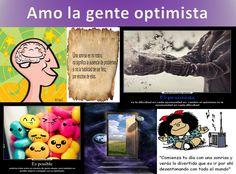 """Gente optimista, optimistic people """"Tengo mi propia versión del optimismo. Si no puedo cruzar una puerta, cruzaré otra o haré otra puerta. Algo maravilloso vendrá, no importa lo oscuro que esté el presente"""""""